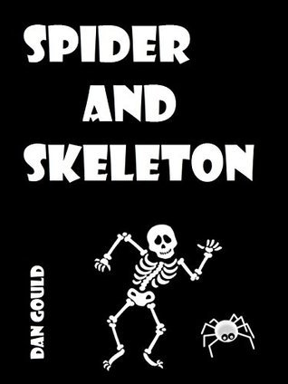 Spider and Skeleton  by  Dan Gould