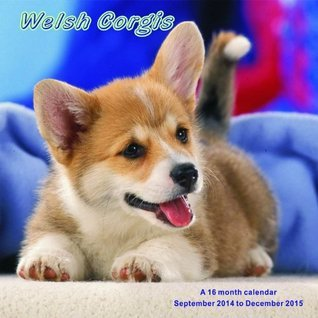 Welsh Corgis Calendar - 2015 Wall calendars - Dog Calendars - Monthly Wall Calendar  by  Magnum by NOT A BOOK