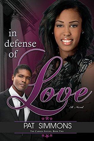 In Defense of Love (Carmen Sisters V2)  by  Pat Simmons