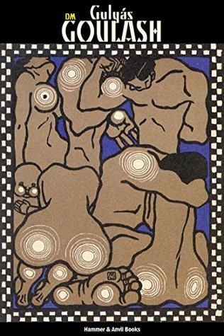 DM ~ Goulash: A Danse Macabre Anthology Benjamin Blake