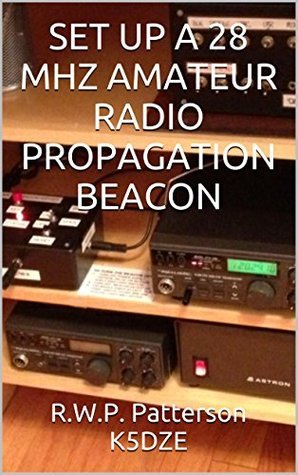 SET UP A 28 MHZ AMATEUR RADIO PROPAGATION BEACON  by  R.W.P. Patterson K5DZE