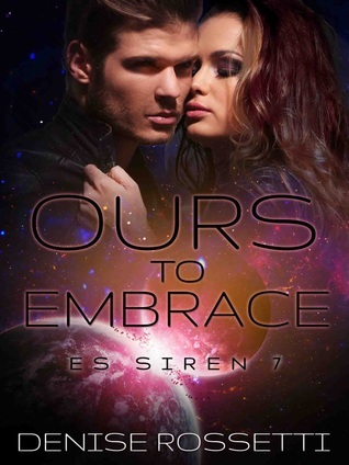 Ours to Embrace (ES Siren, #7)  by  Denise Rossetti
