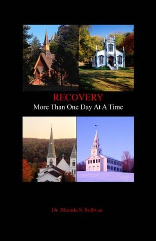 Recovery: More Than One Day At A Time  by  Rhonda Sullivan