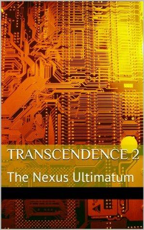 Transcendence 2: The Nexus Ultimatum Jonathan Lowe