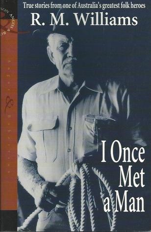 I Once Met a Man R.M.Williams