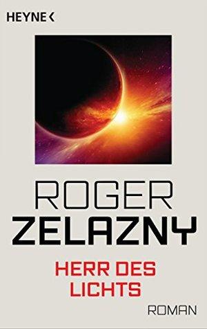 Herr des Lichts: Roman Roger Zelazny
