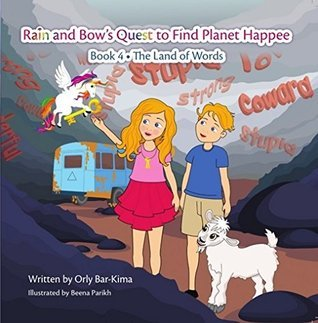 Rain and Bow Learn How to Use the Power of Words (The Twelve Keys for Transformation For Children Book 4)  by  Orly Bar Kima
