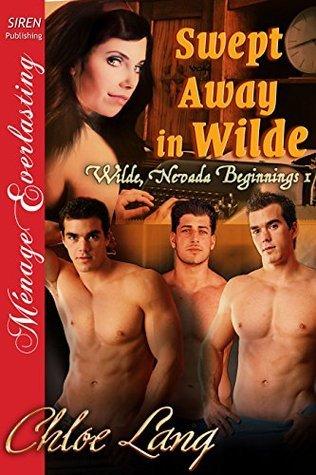 Swept Away in Wilde (Wilde, Nevada Beginnings, #1)  by  Chloe Lang