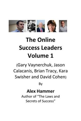 The Online Success Leaders Volume 1 Alex Hammer