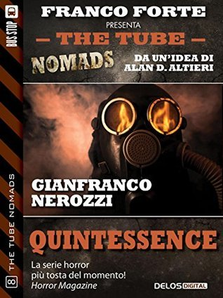Quintessence (The Tube Nomads) Gianfranco Nerozzi