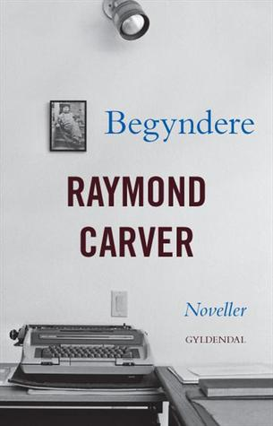 Begyndere  by  Raymond Carver