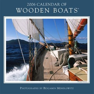 Wooden Boats (Calendar of) 2006 12-month wall calendar  by  Benjamin Mendlowitz