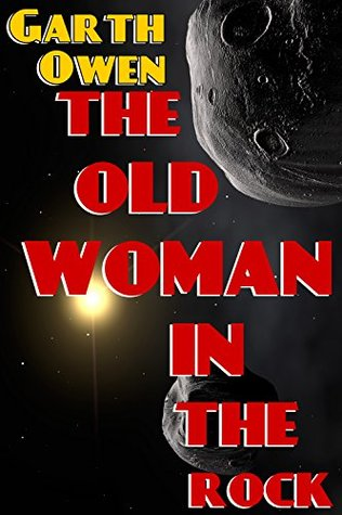 The Old Woman In The Rock (Lesser Universe Shorts Book 1) Garth Owen