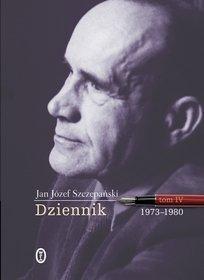 Dziennik. Tom 4. 1973-1980  by  Jan Józef Szczepański
