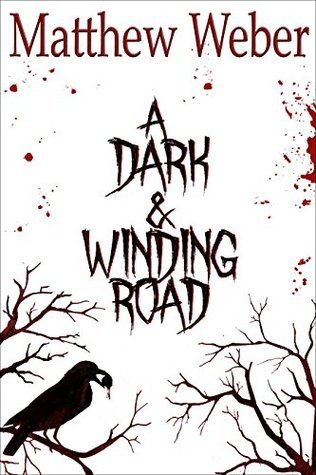 A Dark and Winding Road  by  Matthew Weber