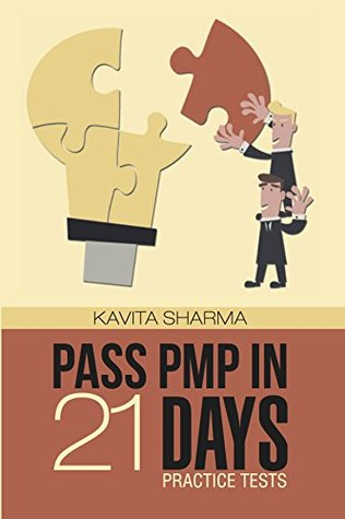 Pass PMP in 21 Days - Practice Tests  by  Kavita Sharma