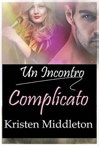 Un Incontro Complicato Kristen Middleton