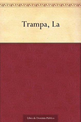 Trampa, La  by  Baldomero Lillo