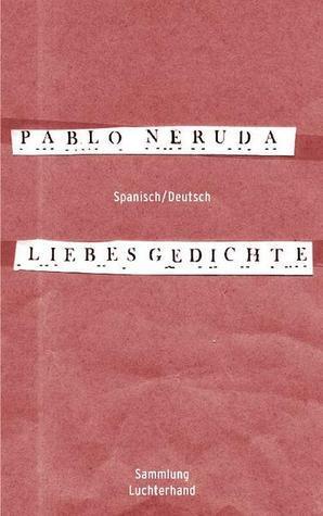 Liebesgedichte Pablo Neruda