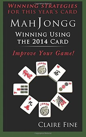 Mah Jongg: Winning Using the 2014 Card  by  Claire Fine