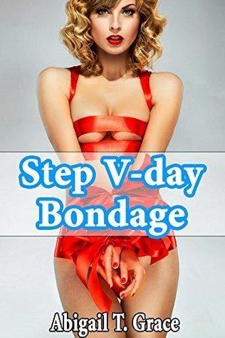 Step V-day Bondage  by  Abigail T. Grace