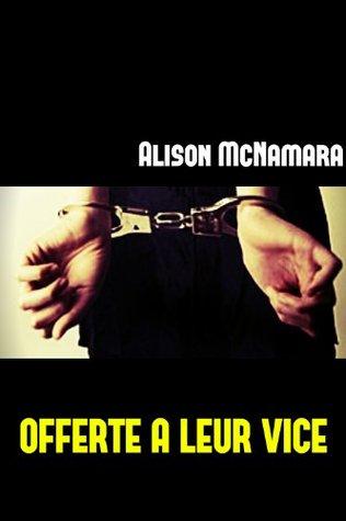 Offerte à leur vice Alison McNamara