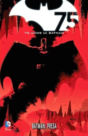 Batman: Presa (75 anos de Batman #6)  by  Doug Moench