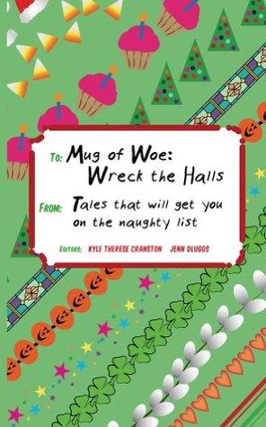 Mug of Woe: Wreck the Halls Kyle Therese Cranston