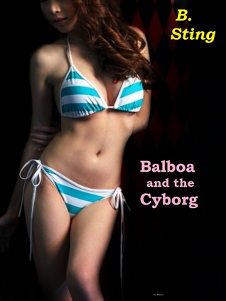 Balboa and the Cyborg B. Sting