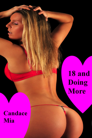 18 and Doing More: Story 57 of the 18 Collection Candace Mia