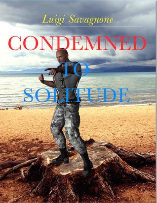 Condemned to Solitude  by  Luigi Savagnone