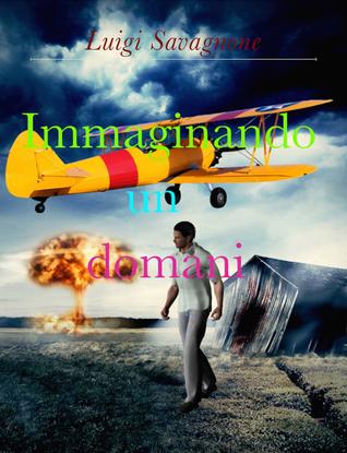 Immaginando un Domani  by  Luigi Savagnone