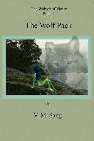 The Wolves of Vimar Book 1 The Wolf Pack  by  V.M. Sang