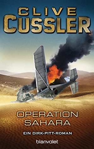 Operation Sahara: Roman (Reihenfolge der Dirk-Pitt-Abenteuer 11) Clive Cussler