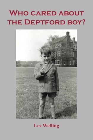Who Cared About The Deptford Boy?: The Hollies Childrens Home  by  Les Welling