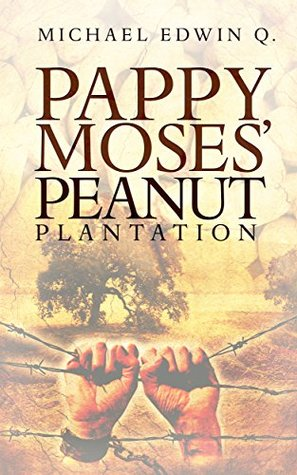 PAPPY MOSES PEANUT PLANTATION  by  Michael Edwin Q.