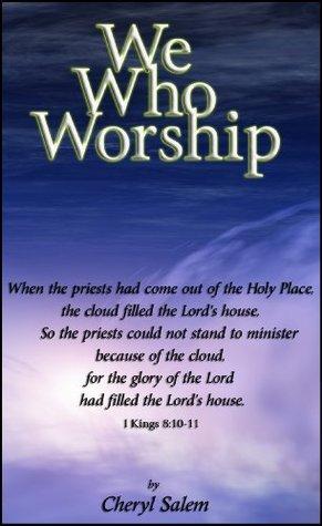 We Who Worship  by  Cheryl Salem