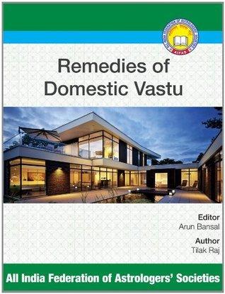Remedies of Domestic Vastu  by  Tilak Raj