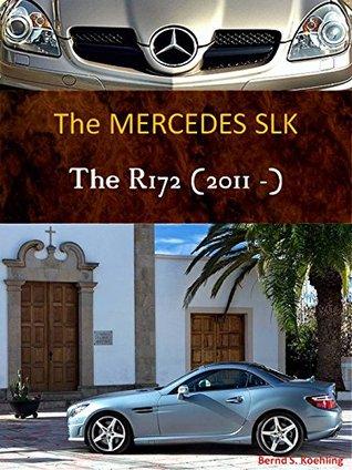 The Mercedes SLK R172 Bernd S. Koehling