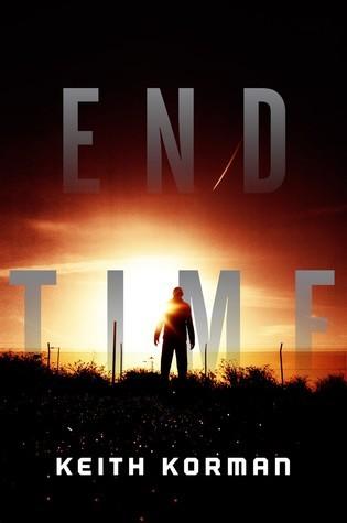 End Time: A Novel  by  Keith Korman