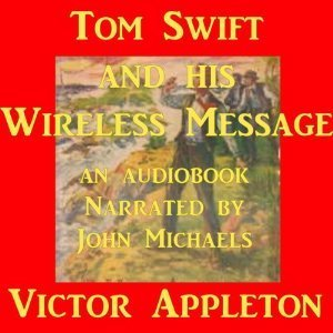 Tom Swift #6: Tom Swift and His Wireless Message: The Castaways of Earthquake Island  by  Victor Appleton
