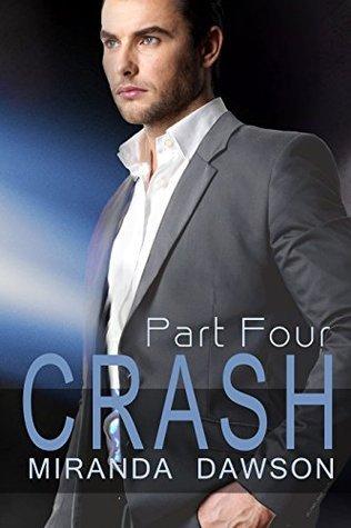 Crash - Part Four  by  Miranda Dawson