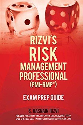 Rizvis Risk Management Professional (PMI-RMP) Exam Prep Guide  by  S. Hasnain Rizvi