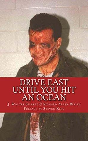 Drive East Until You Hit An Ocean (Evil Corporate Labs Book 1) J. Swartz