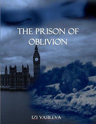 The Prison of Oblivion (The Oblivion Series Book 1)  by  Izi Vasileva