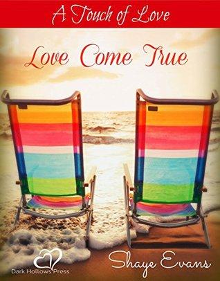 Love Come True Shaye Evans