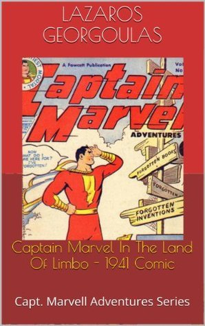 Captain Marvel In The Land Of Limbo - 1941 Comic: Capt. Marvell Adventures Series Lazaros Georgoulas