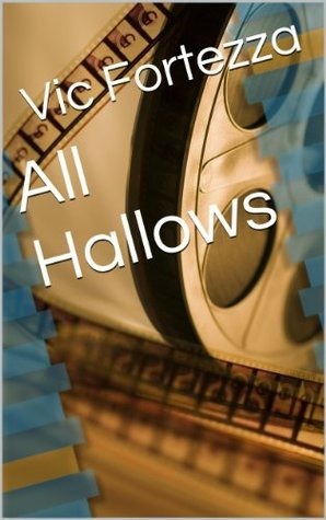 All Hallows  by  Vic Fortezza