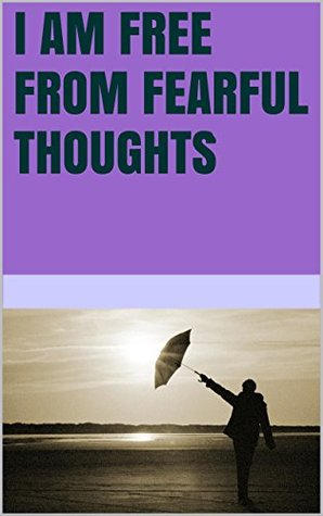 I am free from fearful thoughts Lanni Tolls