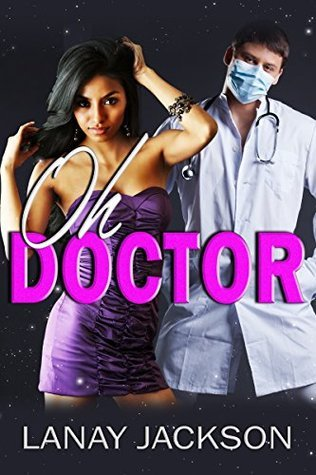 Oh Doctor  by  Lanay Jackson